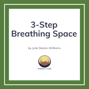 Minding the food space | 3-Step Breathing Space