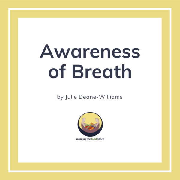 Minding the food space | Awareness of Breath
