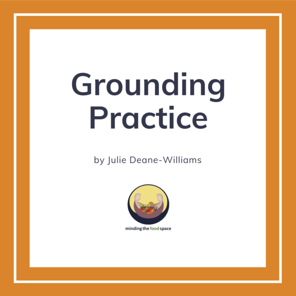 Minding the food space   Grounding Practice