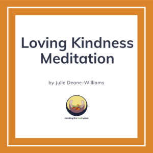 Minding the food space | Loving Kindness Meditation
