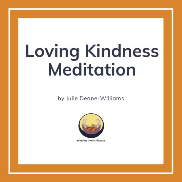 Minding the food space | Loving Kindness Meditation