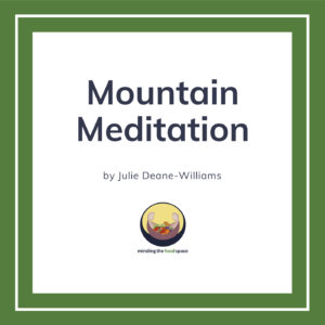 Minding the food space | Mountain Meditation