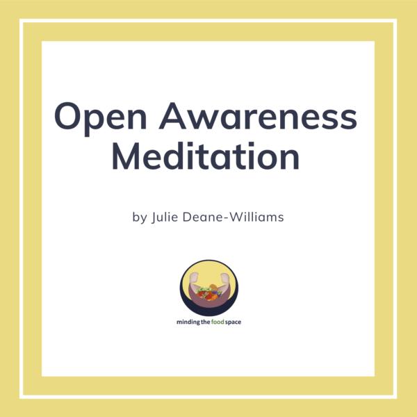 Minding the food space | Open Awareness Meditation