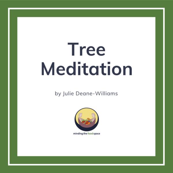 Minding the food space   Tree Meditation