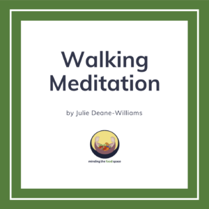 Minding the food space | Walking Meditation