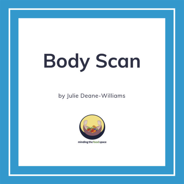 Minding the food space | Body Scan