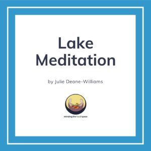 Minding the food space | Lake Meditation