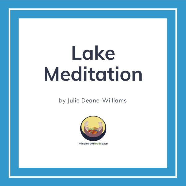 Minding the food space | Lake Meditation
